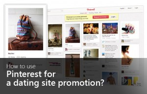 Dating Pro software - how to use Pinterest for your dating site promotion
